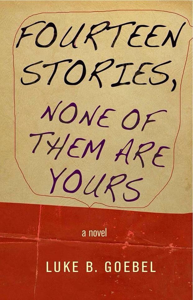 Luke B. Goebel Cover FOURTEEN STORIES