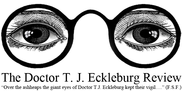 the great gatsby and the eyes of doctor t j eckleburg The eyes of doctor t j eckleburg are blue and gigantic their retinas are one yard high they look out of no face, but, instead, from a pair of enormous yellow spectacles which pass over a nonexistent nose i chose this quote because it gives the reader a great idea of what the eyes look like.